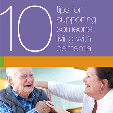 10 tips for supporting someone living with dementia